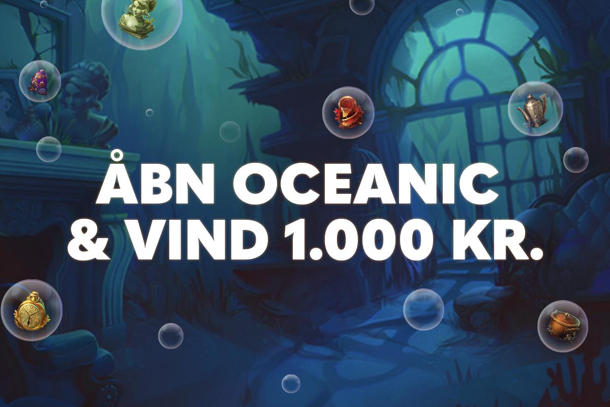 Åbn Oceanic og vind 1.000 kr.