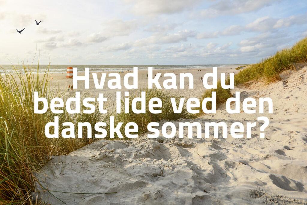 Hvad kan du bedst lide ved den danske sommer? ☀️